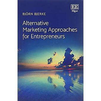 Alternative Marketing Approaches for Entrepreneurs par Bjorn Bjerke -