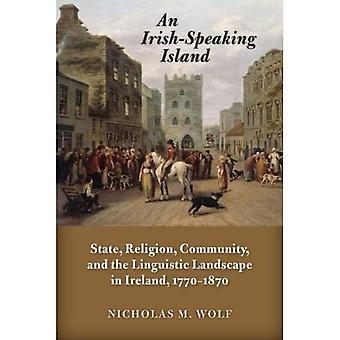 En irsktalende øy: Stat, religion, samfunn og det språklige landskapet i Irland, 1770-1870 - Irlands historie og den irske diasporaen