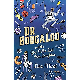 Dr Boogaloo and The Girl Who Lost Her Laughter by Lisa Nicol - 978176
