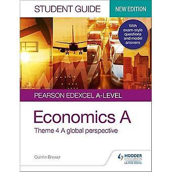 Pearson Edexcel A-level Economics A Student Guide - Theme 4 A global p
