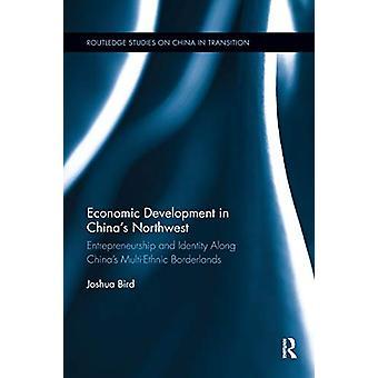Economic Development in China's Northwest - Entrepreneurship and ident
