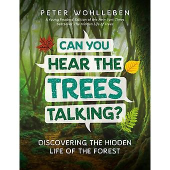 Can You Hear the Trees Talking by Peter Wohlleben