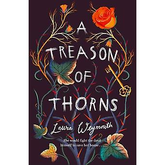 A Treason of Thorns by Laura Weymouth - 9781912626694 Book