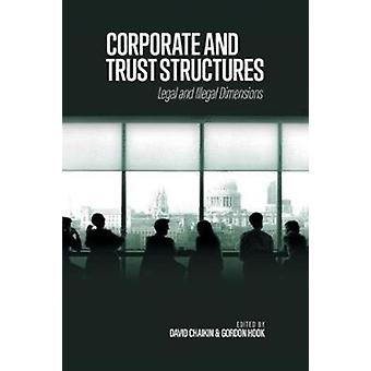 Corporate and Trust Structures Legal and Illegal Dimensions by Edited by Gordon Hook