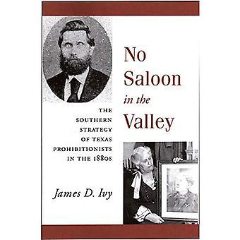 Geen Saloon in the Valley: De zuidelijke strategie van Texas Verboden in de jaren 1800
