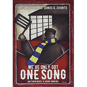 We've Only Got One Song: Arsenal Terrace Songs & Chants