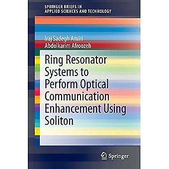 Ring Resonator Systems to Perform Optical Communication Enhancement Using Soliton (SpringerBriefs in Applied Sciences and Technology)