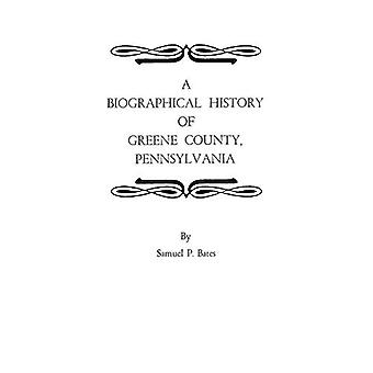 A Biographical History of Greene County - Pennsylvania by Bates - 978