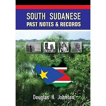 South Sudanese Past Notes & Records by Douglas H Johnson - 978099