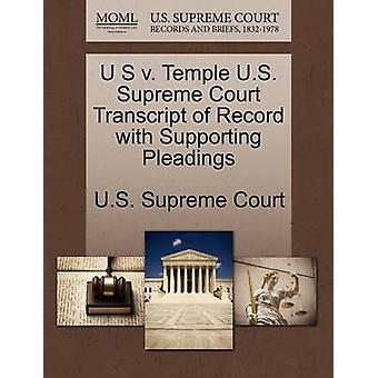U S V. Temple U.S. Supreme Court Transcript of Record with Supporting