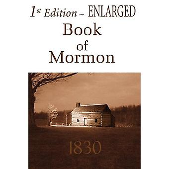 1st Edition Enlarged Book of Mormon by Jr. - Joseph Smith - 978160135