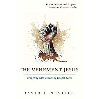 The Vehement Jesus by David J Neville - 9781620324806 Book