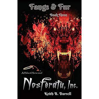 Nosferatu - Inc. - Fangs & Fur - Book 3 by Keith B Darrell - 97819