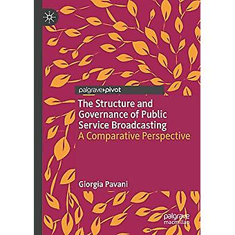 The Structure and Governance of Public Service Broadcasting - A Compar