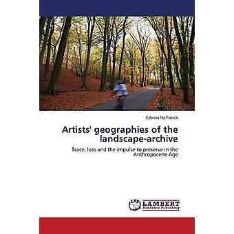 Artists' Geographies of the Landscape-Archive by Fitzpatrick Edwina -