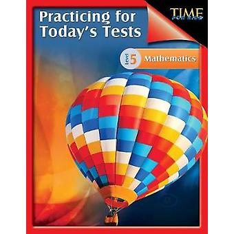TIME For Kids Practicing for Today's Tests Mathematics Level 5