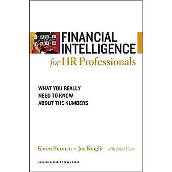 Financial Intelligence for HR Professionals  What You Really Need to Know About the Numbers