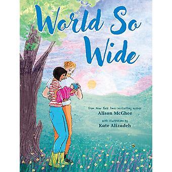 World So Wide-kehittäjä: Alison McGhee & Illustrated by Kate Alizadeh