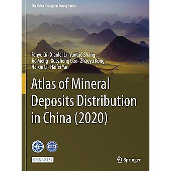 Atlas of Mineral Deposits Distribution in China 2020 by Fanyu QiXiaolei LiYuntao ShangJie MengXuezheng GaoZhaoyu KongHaixin LiHaifei Yan
