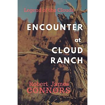 Encounter at Cloud Ranch by Robert James Connors