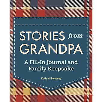 Berättelser från Morfar A FillIn Journal och Family Keepsake av Katie H Sweeney