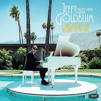 Jeff Goldblum And The Mildred Snitzer Orchestra - I Shouldn't Be Telling You This Vinyl