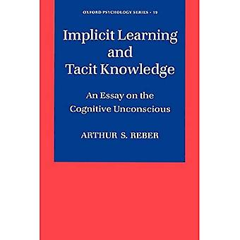 Implicit Learning and Tacit Knowledge: An Essay on the Cognitive Unconscious (Oxford Psychology Series)