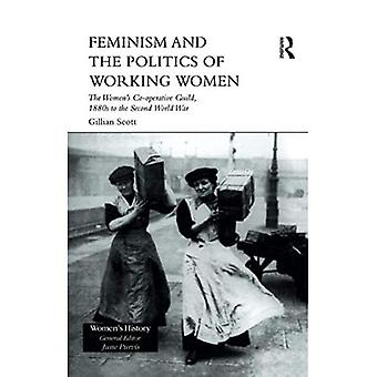 Feminism and the Politics of Working Women: The Women's Co-Operative Guild, 1880s to the Second World War