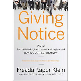 Giving Notice - Why the Best and Brightest are Leaving the Workplace a