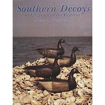 Southern Decoys of Virginia and the Carolinas by Henry A. Fleckenstei