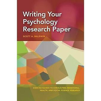 Schrijven van uw psychologie Research Paper door Scott Baldwin - 97814338270
