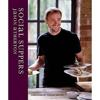 Sociales cenas por Jason Atherton - libro 9781472904249