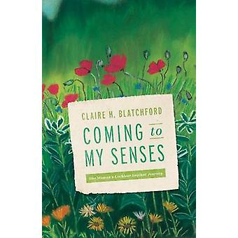 Coming to My Senses - One Woman's Cochlear Implant Journey by Claire B