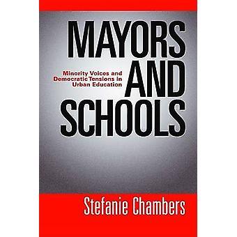 Bürgermeister und Schulen - Minderheit Stimmen und demokratische Spannungen im städtischen