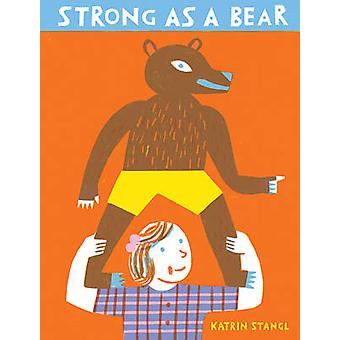 Strong as a Bear by Katrin Stangl - 9781592701988 Book