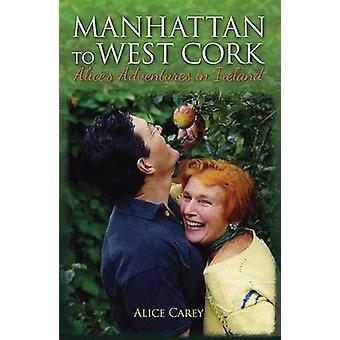 Manhattan to West Cork - Alice's Adventures in Ireland - 2016 (New edit