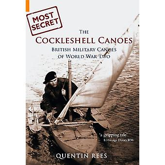 The Cockleshell Canoes - British Military Canoes of World War Two by Q