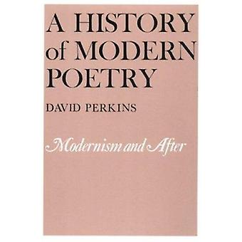 История современной поэзии - Том II - Модернизм и после - Модернизм