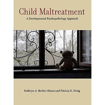 Kind mishandeling - een ontwikkelingspsychopathologie aanpak door Patri