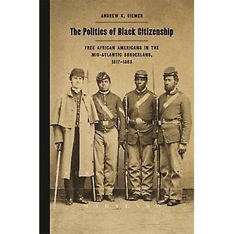 The Politics of zwarte burgerschap - vrije Afro-Amerikanen in het Mid-