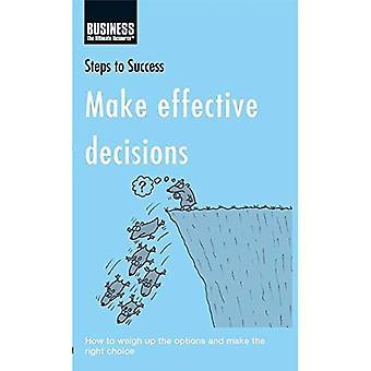 Tehdä tehokkaita päätöksiä: Miten punnita vaihtoehtoja ja tehdä oikea valinta (vaiheet menestykseen)