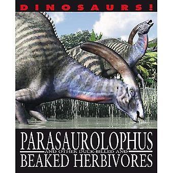 Dinosaures!: Parasaurolophyus et autres Herbivores à bec et bec de canard