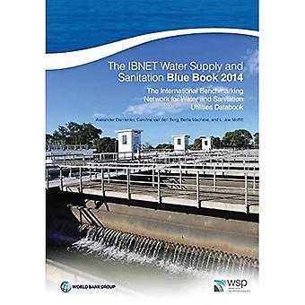 IBNET approvisionnement en eau et assainissement Blue Book 2014: l'International Benchmarking Network for Water and Sanitation...