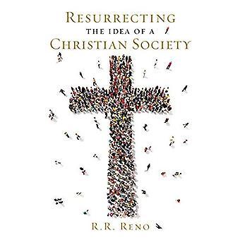 Ressusciter l'idée d'une société chrétienne