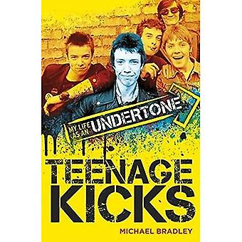 Teenage Kicks: Ma vie comme une nuance
