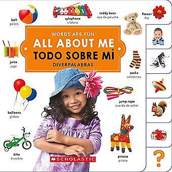 All about Me/ Todo Sobre Mi (Words Are Fun/ Diverpalabras (Bilingual)) [Board book]