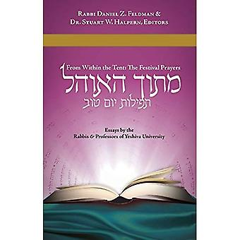 Mitokh Ha-Ohel, from Within� the Tent: The Festival Prayers