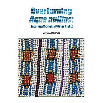 Vuelco Nullius Aqua: Asegurar los derechos indígenas al agua