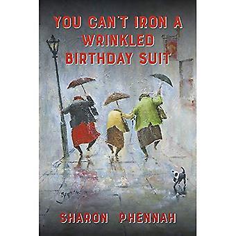 Du kan inte stryka en rynkig födelsedag-kostym