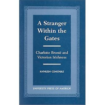 A Stranger Within the Gates - Charlotte Bronte and Victorian Irishness